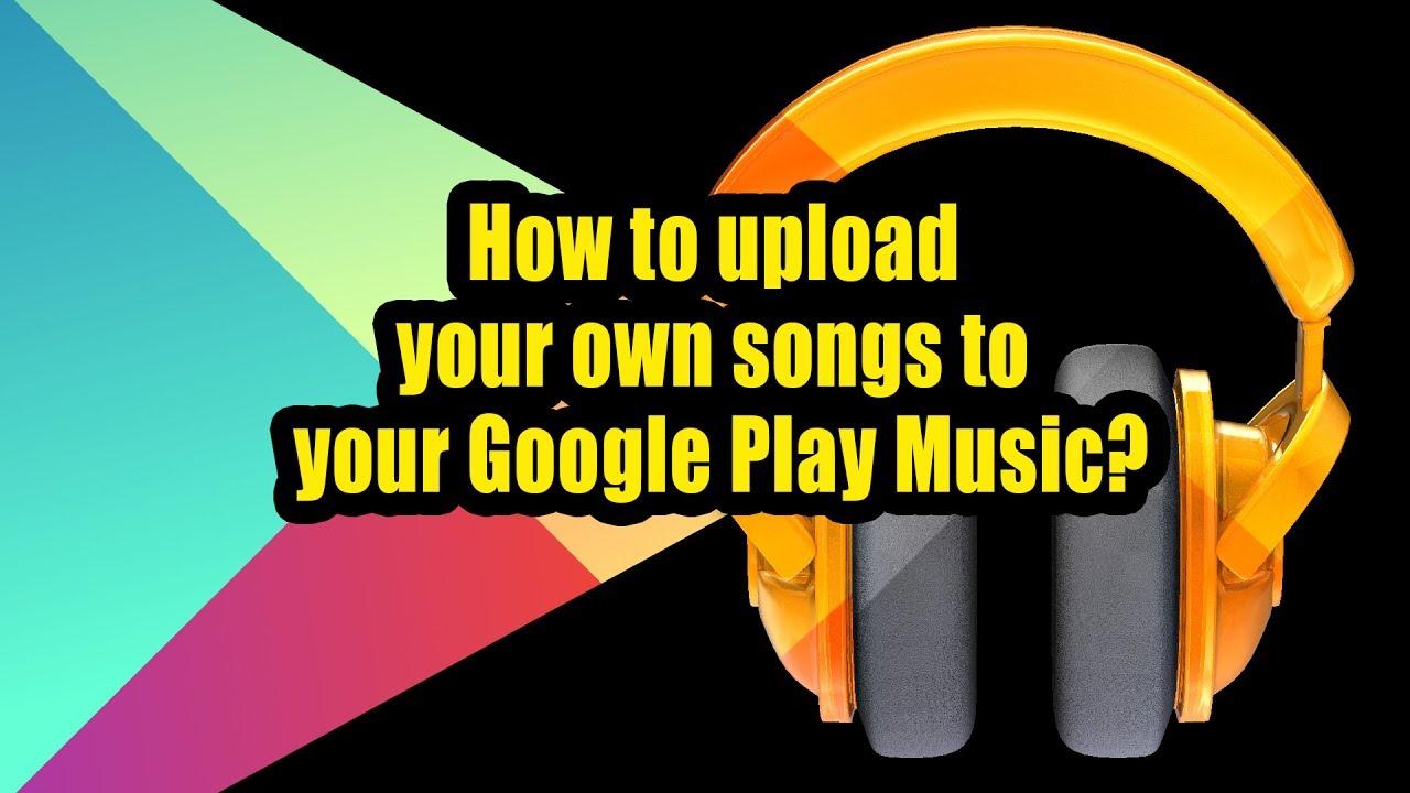 google music upload songs