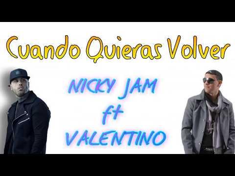 CUANDO QUIERAS VOLVER - Nicky Jam  Lyrics  LETRA (NUEVO)