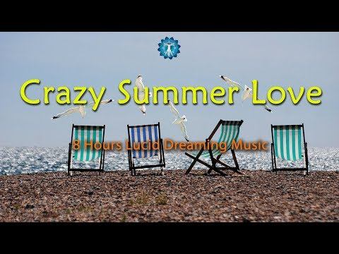 "Lucid Dreaming Music: ""Crazy Summer Love"" - Deep Sleep Relaxation, Vivid Dreams"