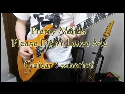 Pretty Maids - Please Don't Leave Me (Guitar Cover)
