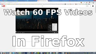How to Watch 60FPS Videos in Firefox