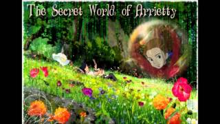 Repeat youtube video Arrietty's Theme (Instrumental)- The Secret World of Arrietty OST