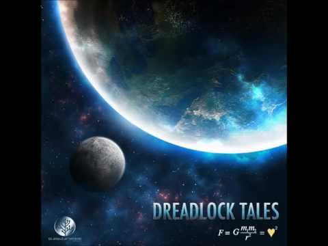 Dreadlock Tales - Gravity Equals Love  F = G×m1×m2r² = ♡²