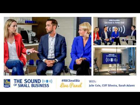 The Sound of Small Business Podcast #7 – #RBCSmallBiz Live Panel Part 2