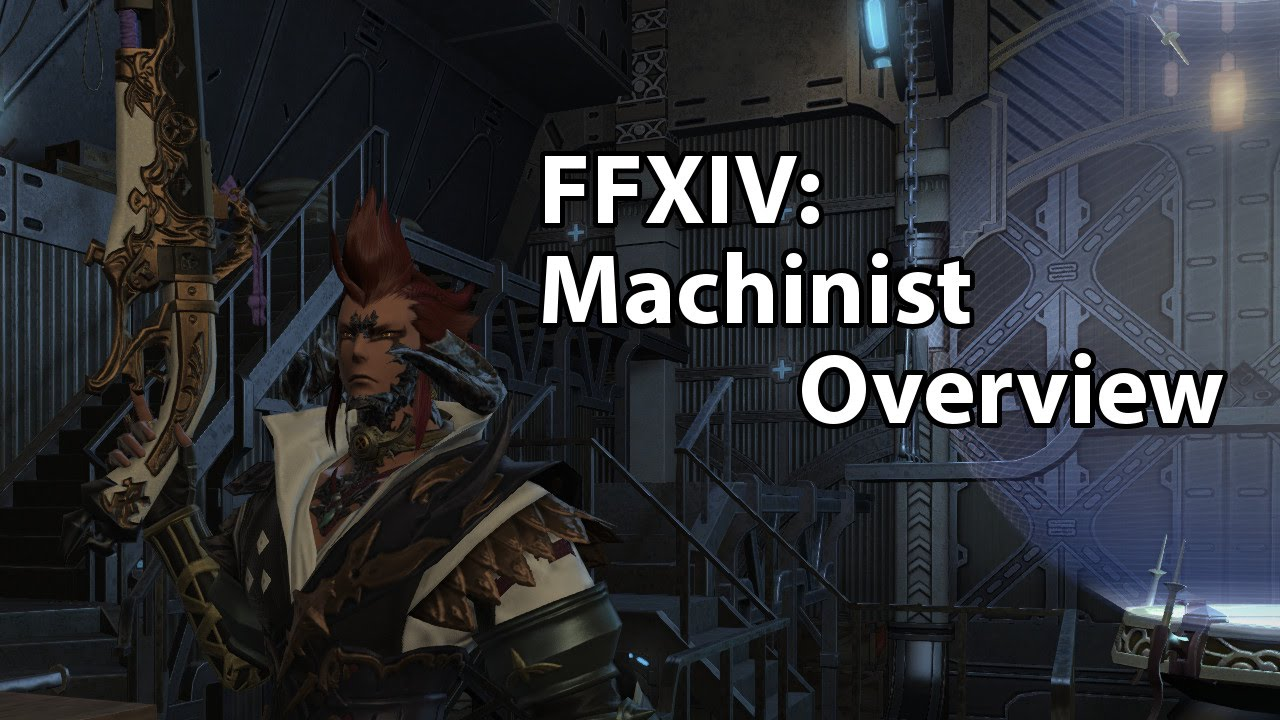 final fantasy xiv machinist overview youtube