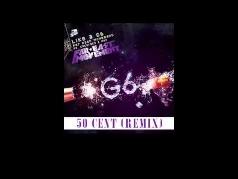 Like A G6 Remix  50 Cent ft Far East Movement Download  50 Cent Music