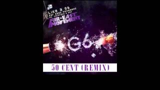 Like A G6 Remix by 50 Cent ft Far East Movement [Download] | 50 Cent Music