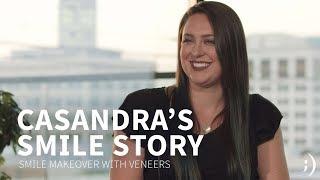 Casandra's Smile Transformation Story