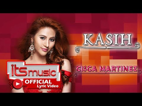 Cisca Martinez - Kasih [OFFICIAL LYRIC]