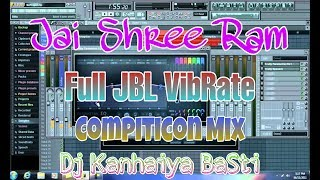 Gambar cover Jai Shree Ram || Full JBL VibRate Compiticon Mix || Dj Kanhaiya BaSti