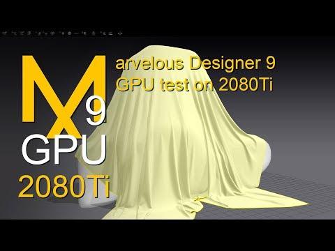 Marvelous Designer 9  Cloth Simulation On GPU 2080Ti And  Intel I9 9900k Test