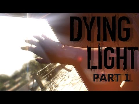 Dying Light Coop Part 1: TRUST NO ONE