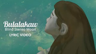 Bulalakaw | Blind Stereo Moon | Official Lyric Video