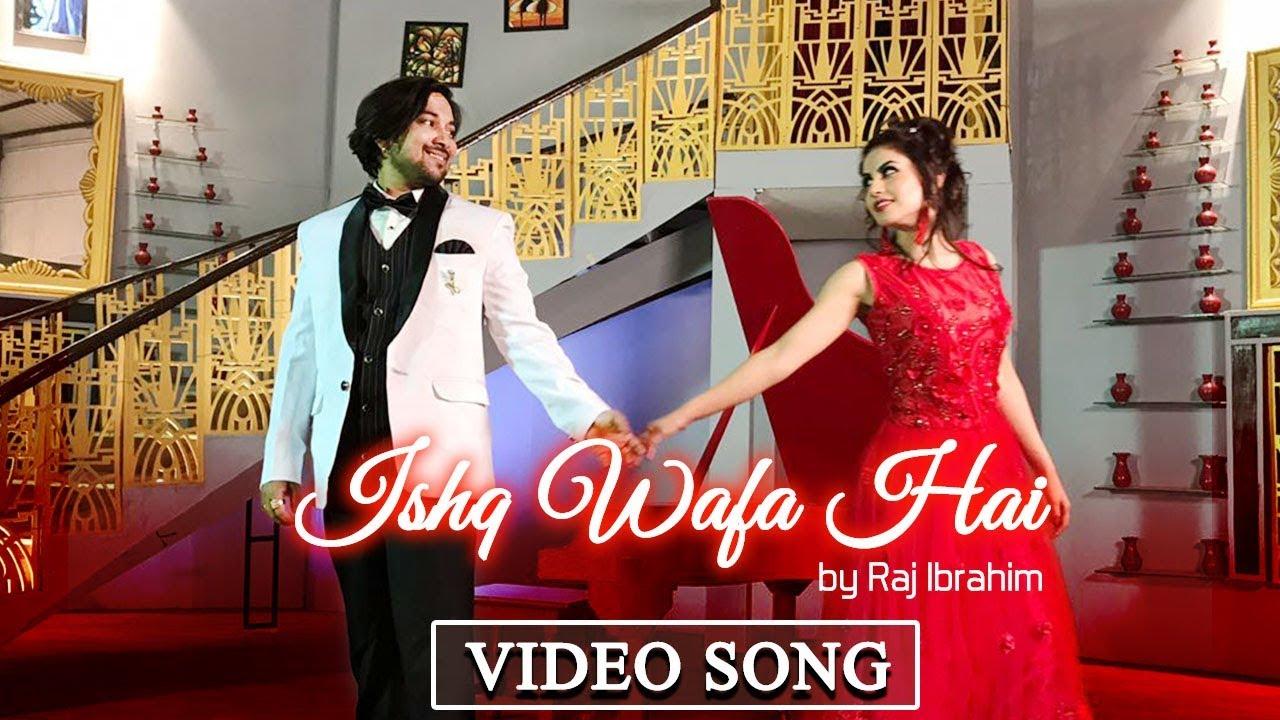 Ishq Wafa Hai   Raj Ibrahim   Frishta Sana   New Hindi Love Songs 2018    Yellow Music