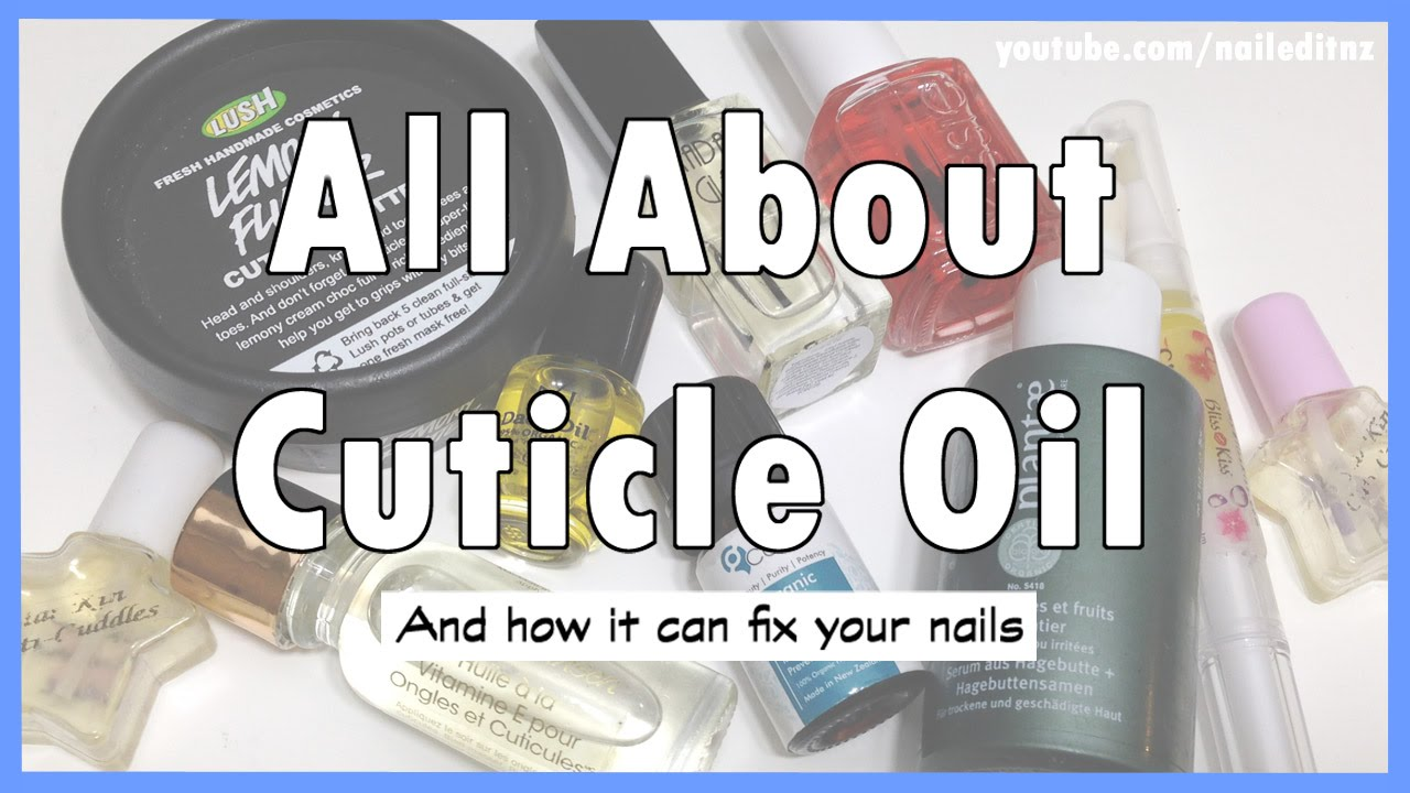 Cuticle Oil | The BEST thing you can do for your nails! - YouTube