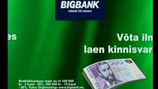 bigpank ilma kuumakseteta laen 10% aastas.avi(http://www.reklaam.ee/videod., 2010-02-07T07:51:43.000Z)