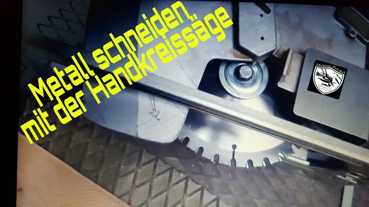 Metall Schneiden Mit Einer Handkreissage Youtube