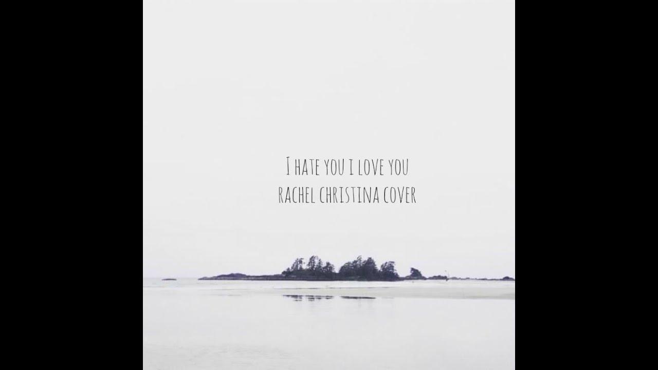 I Hate You I Love You - Gnash ft. Olivia O'Brien (Rachel Christina ...