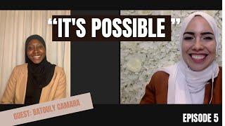 "Batouly Camara- Episode 5 ""It's Possible"""
