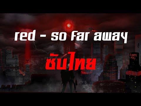 [ซับไทย] Red - So far away [TH]