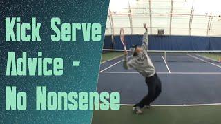 how to hit a Kick Serve (No Nonsense)