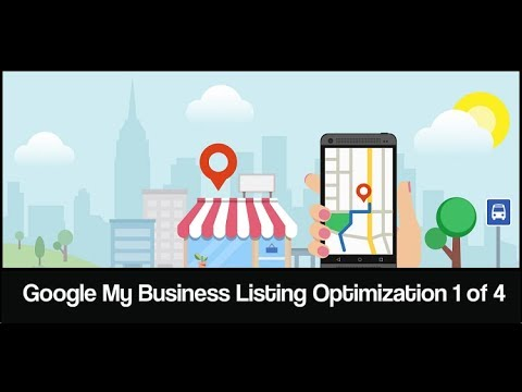 How to Optimize a Google My Business Listing 2018 - 1 of 4