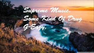 G-Eazy - Some Kind Of Drug ft. Marc E. Bassy (Bass Boosted)