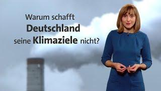 #kurzerklärt: Warum schafft Deutschland seine Klimaziele nicht?