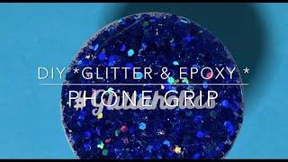 DIY *GLITTER & EPOXY* phone grips