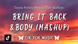 Bring It Back x Body (Tiktok Remix) (Lyrics) megan thee stallion meets travis porter [Mashup] mp3 indir