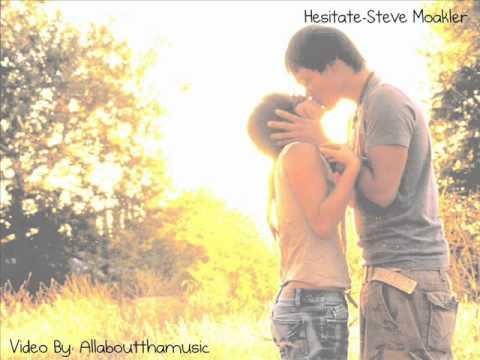 Hesitate-Steve Moakler with Lyrics