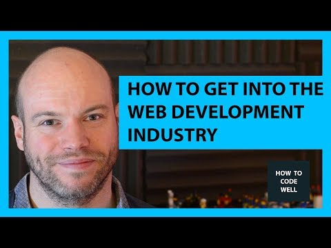 How To Get Into The Web Development Industry