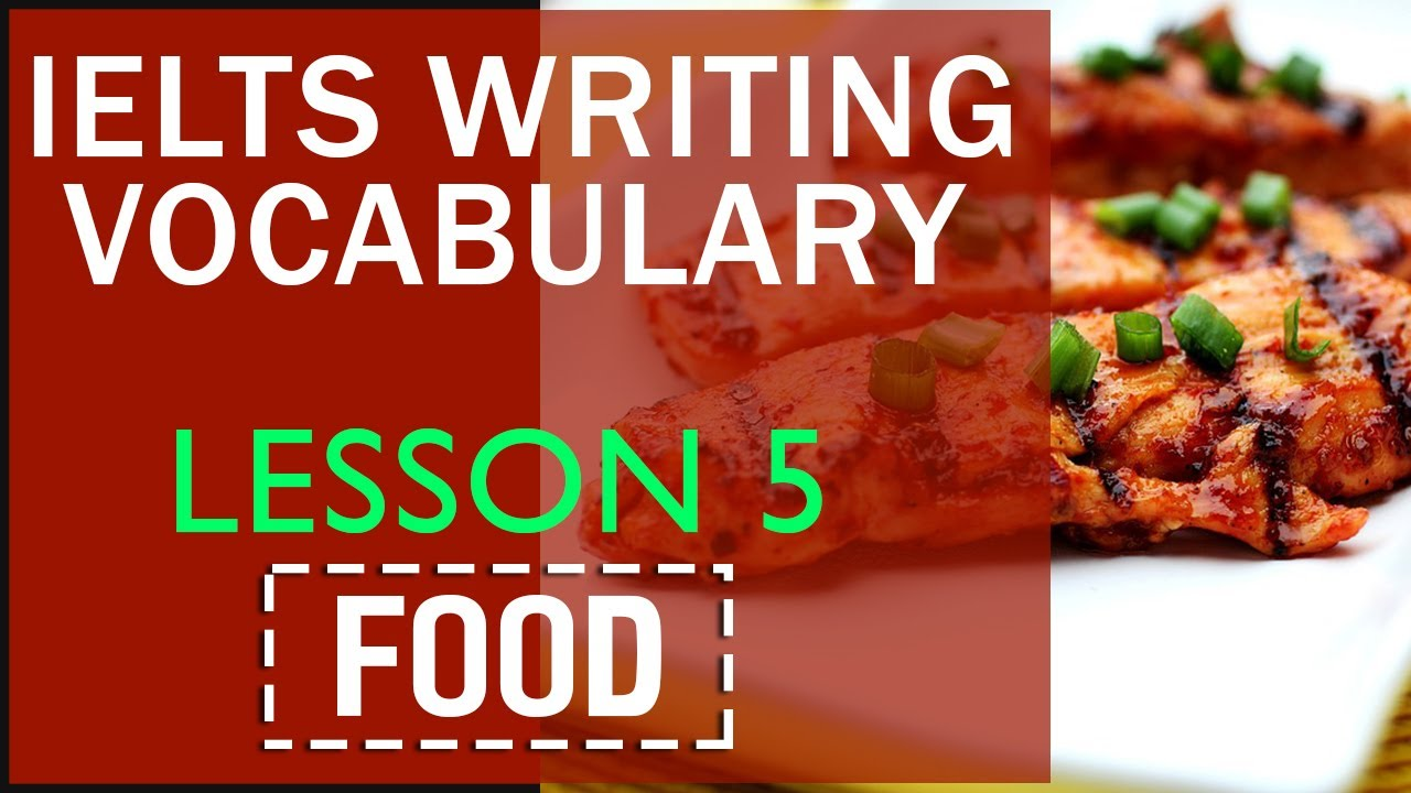 IELTS writing vocabulary by topics : Lesson 5 Food