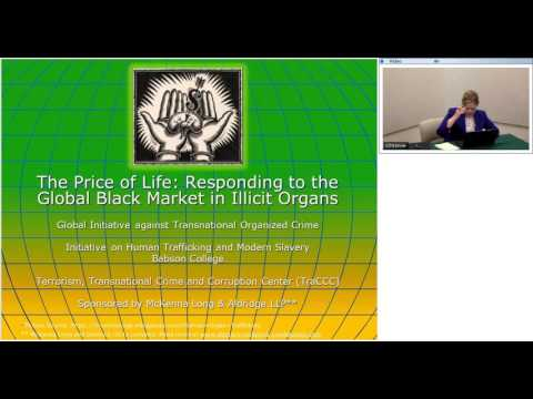 Webinar: The Price of Life  Responding to the Global Black Market in Illicit Organs (June 17 2015)