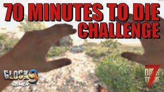 70 Minutes To Die - 7 Days To Die Challenge