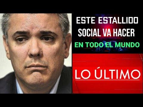 URGENTE, ESTE ESTALLIDO SOCIAL VA HACER EN TODO EL MUNDO,  NOSOTROS FUIMOS LOS PRIMEROS,  IVAN DUQUE