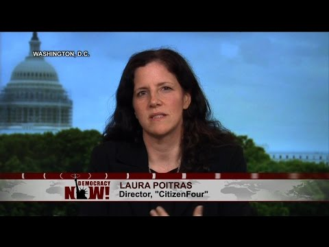 Laura Poitras: People Must Stand Up For Whistleblowers Who Risk Their Lives