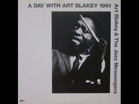 Art Blakey & The Jazz Messengers – A Day With Art Blakey 1961 (Full Album)