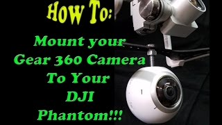 How To Mount Your Gear 360 To Your DJI Phantom!!!