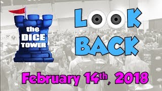 Dice Tower Reviews: Look Back - February 14, 2018