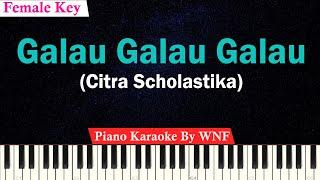 Citra Scholastika - Galau Galau Galau Karaoke Piano