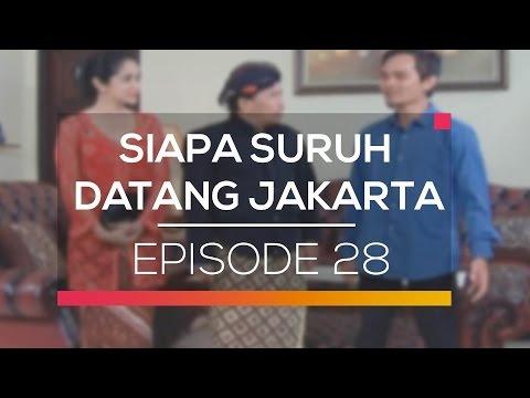 Siapa Suruh Datang Jakarta - Episode 28