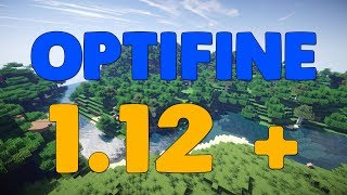 How To Install OptiFine For Minecraft 1.12 +