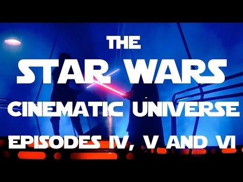 The STAR WARS Cinematic Universe (Episodes IV, V & VI)