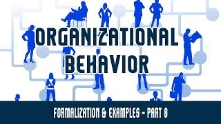Organizational Structure | Formalization & Examples | Part 8
