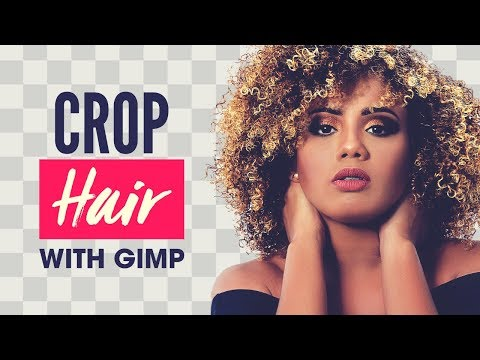 GIMP Tutorial: Crop Hair and Fine Details