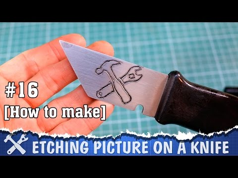 How to etch metal / make a picture on a knife