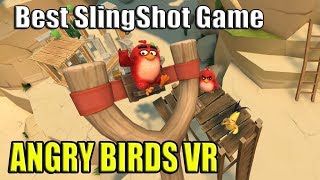 Angry Birds VR - One of the Best SlingShot Game + Through the Lens