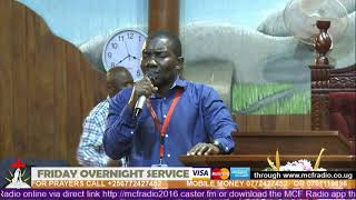 Welcome to MCF Overnight Service - (Day5* Prayer & Fasting) with Pastor Tom Mugerwa 23-August-2019