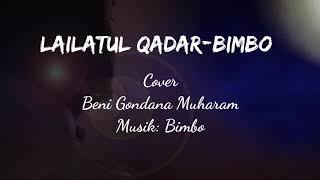 lirik Lailatul Qadar - Bimbo (Cover oleh Beni Gondana M)
